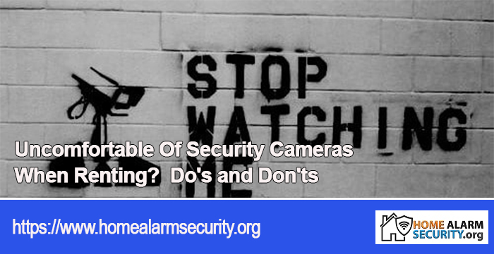 Uncomfortable Of Security Cameras When Renting?  Do's and Don'ts
