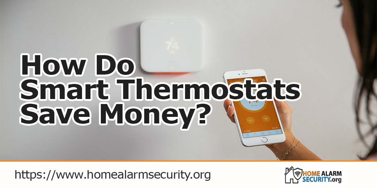 How Do Smart Thermostats Save Money?