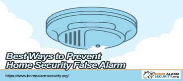 Best Ways to Prevent Home Security False Alarm