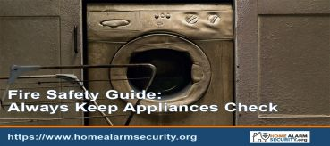 Fire Safety Guide: Always Keep Appliances Check