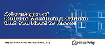 Advantages of  Cellular Monitoring System that You Need to Know!