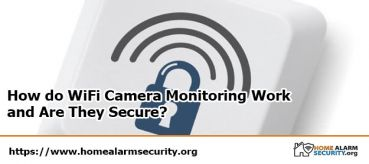 How do WiFi Camera Monitoring Work  and Are They Secure?