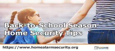 Back-to-School Season  Home Security Tips