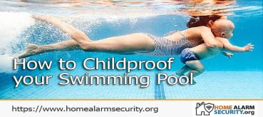 How to Childproof your Swimming Pool