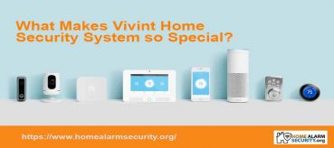 What Makes Vivint Home Security System so Special?
