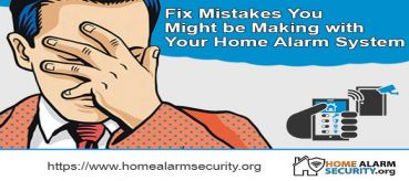 Fix Mistakes You Might be Making with Your Home Alarm System