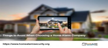 Things to Avoid When Choosing a Home Alarm Company