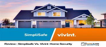 Review : Simplisafe Vs. Vivint Home Security