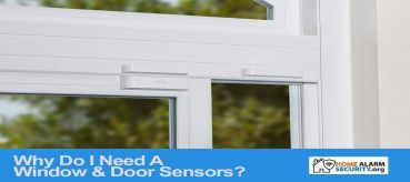 Why Do I Need A  Window & Door Sensors?