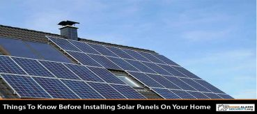 Things To Know Before Installing Solar Panels On Your Home